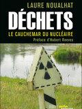 Déchets, le cauchemar du nucléaire