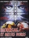 Exorcisme et Messes Noires