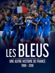 Les Bleus : une autre histoire de France, 1996-2016