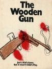 The Wooden Gun