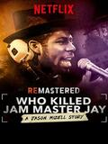 ReMastered : Who Killed Jam Master Jay ?
