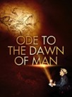 Ode to the Dawn of Man