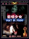 Don't be young