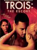 Trois : The Escort