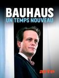 Bauhaus - Un temps nouveau