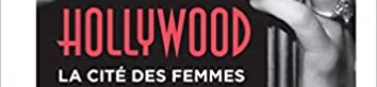 Hollywood, la cité des femmes - Antoine Sire